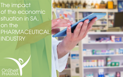 The impact of the economic situation in SA, on the PHARMACEUTICAL INDUSTRY