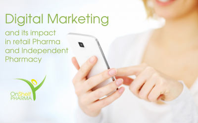 Digital Marketing and its impact in retail Pharma and Independent Pharmacy
